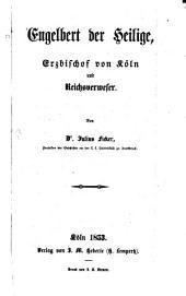 Engelbert der Heilige, Erzbischof von Köln und Reichsverweser