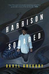 Harrison Squared: Harrison Squared Trilogy #1