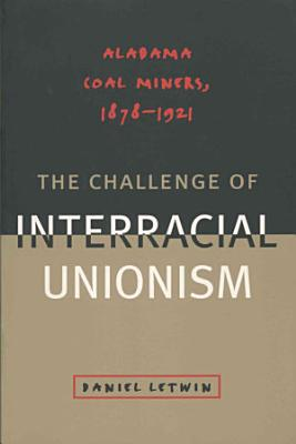 The Challenge of Interracial Unionism PDF