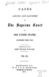 Cases Argued and Adjudged in the Supreme Court of the United States: Volume 3