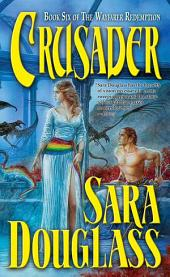 Crusader: Book Six of 'The Wayfarer Redemption'