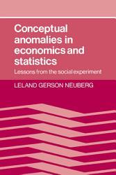 Conceptual Anomalies In Economics And Statistics Book PDF