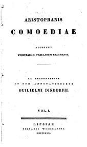 Aristophanis Comoediae: accedunt perditarum fabularum fragmenta, Τόμος 1