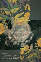Integrating the New Science of Love and a Spirituality of Peace: Becoming Human Again