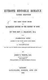 Eutropii Historiæ Romanæ libri septem, etc