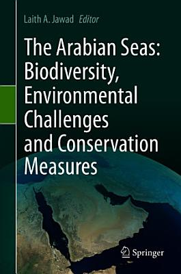 The Arabian Seas  Biodiversity  Environmental Challenges and Conservation Measures