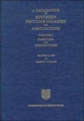 A Catalogue Of Southern Peculiar Galaxies And Associations Volume 1 Positions And Descriptions Book PDF