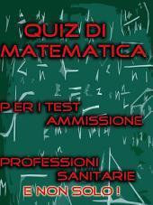 Test Professioni Sanitarie - Quiz di Matematica