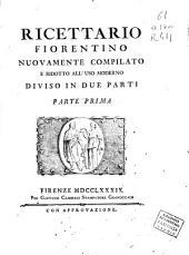 Ricettario fiorentino, nuovamente compilato e didotto all'uso moderno: diviso in due parti