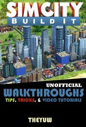 Sim City Buildit Unofficial Walkthroughs, Tips, Tricks, & Video Tutorials