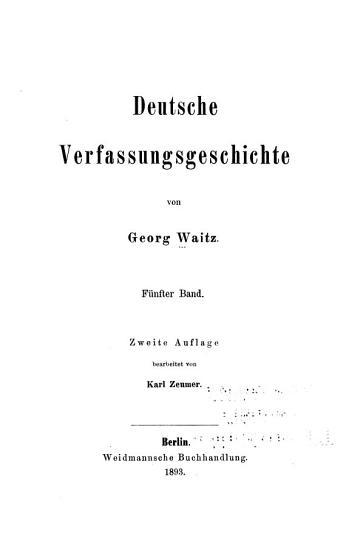 Deutsche Verfassungsgeschichte   8  Bd  Die deutsche Reichsverfassung von der Mitte des Neunten bis zur Mitte des zw  lften Jahrhunderts  1874 78  4 v PDF