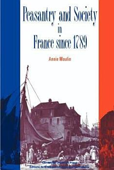 Peasantry and Society in France Since 1789 PDF