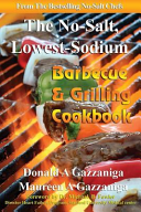 No Salt  Lowest Sodium Barbecue and Grilling Cookbook Book