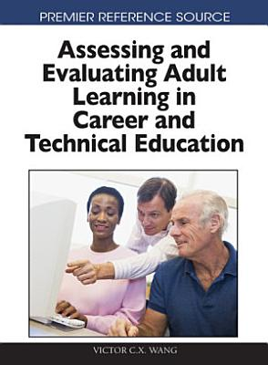 Assessing and Evaluating Adult Learning in Career and Technical Education PDF