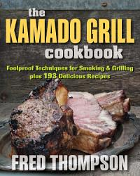 The Kamado Grill Cookbook Book PDF