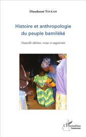 Histoire et anthropologie du peuple bamiléké: (Nouvelle édition, revue et augmentée)