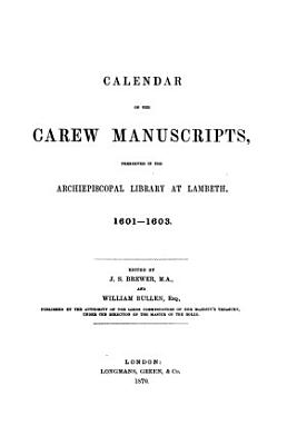 Calendar of the Carew Manuscripts Preserved in the Archiepiscopal Library at Lambeth