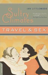 Sultry Climates: Travel And Sex