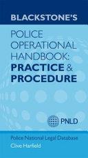 Blackstone s Police Operational Handbook  Practice and Procedure PDF