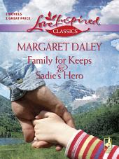 Family For Keeps and Sadie's Hero: An Anthology