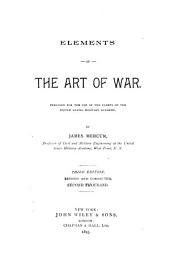 Elements of the Art of War: Prepared for the Use of the Cadets of the United States Military Academy