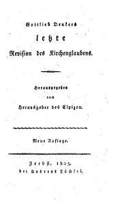 Gottlieb Denkers letzte Revision des Kirchenglaubens