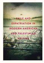 Exile and Expatriation in Modern American and Palestinian Writing PDF