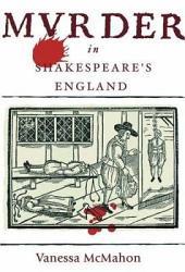 Murder In Shakespeare S England Book PDF
