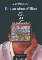 Eins zu einer Million: Die Tricks und Lügen der Kartographen