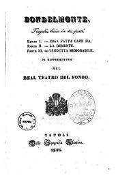 Bondelmonte tragedia lirica in tre parti [poesia del signor Salvadore [!] Cammarano