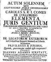 De legatorum exterorum in civitatibus Imperii immediat. ac liberis residentium privilegiis ac iuribus, quando, quatenusque eadem ipsis competant, disserit