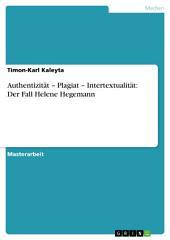 Authentizität – Plagiat – Intertextualität: Der Fall Helene Hegemann