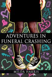 Adventures In Funeral Crashing Book PDF