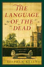 The Language of the Dead: A World War II Mystery