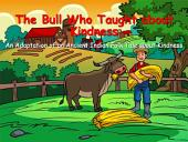 The Bull Who Taught about Kindness: An Adaptation of an Ancient Indian Folk Tale about Kindness