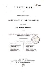 Lectures on some of the principal evidences of revelation, delivered at the monthly meetings of the London congregational union, by W. Orme [and others].