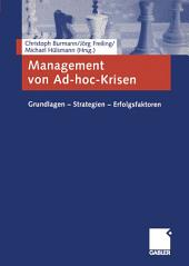 Management von Ad-hoc-Krisen: Grundlagen — Strategien — Erfolgsfaktoren