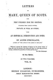 Letters of Mary, Queen of Scots: Volume 2