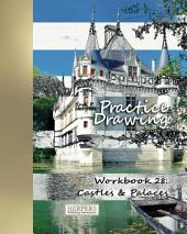 Practice Drawing - XL Workbook 28: Castles & Palaces
