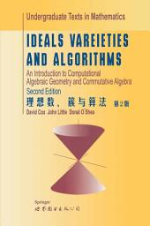 Ideals, Varieties, and Algorithms: An Introduction to Computational Algebraic Geometry and Commutative Algebra, Edition 2