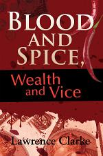Blood and Spice, Wealth and Vice