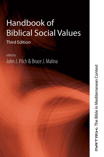 Handbook of Biblical Social Values  Third Edition PDF