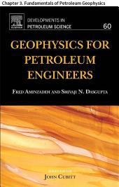 Geophysics for Petroleum Engineers: Chapter 3. Fundamentals of Petroleum Geophysics