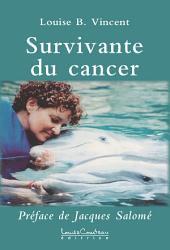 Survivante du cancer: Préface de Jacques Salomé