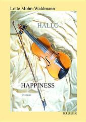 Hallo happiness: Roman