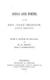 Songs and Poems by John Skinner ... With a sketch of his life by H. G. Reid