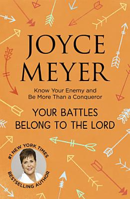 Your Battles Belong to the Lord