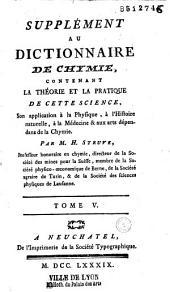 Supplément au Dictionnaire de Chymie [de Macquer] contenant la théorie et la pratique de cette science