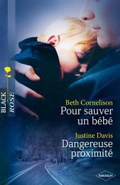 Pour sauver un bébé - Dangereuse proximité