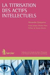 La titrisation des actifs intellectuels: Au prisme du droit luxembourgeois